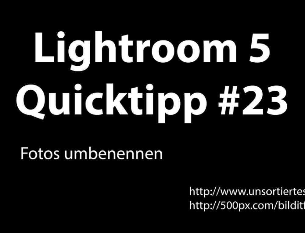 Lightroom 5 Quicktipp #23 – Fotos umbenennen